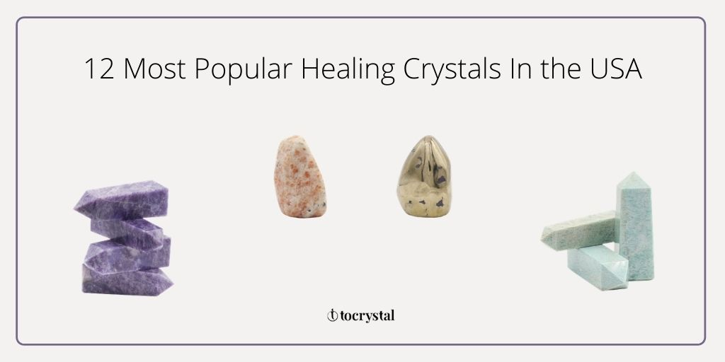 12 most popular healing crystals in the usa