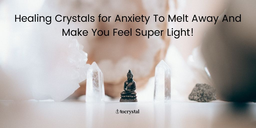 Healing Crystals for Anxiety